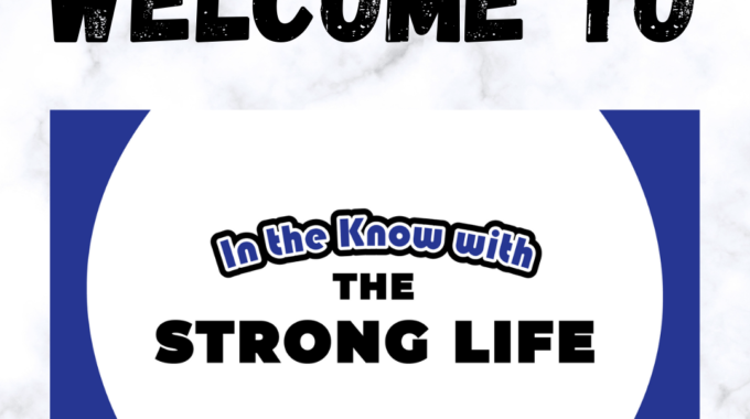 In The Know With The Strong Life – June 2021